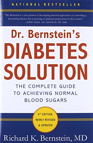 9780316182690: Dr Bernstein's Diabetes Solution: A Complete Guide To Achieving Normal Blood Sugars, 4th Edition: The Complete Guide to Achieving Normal Blood Sugars