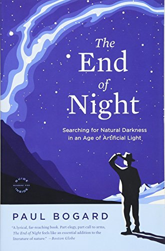 9780316182911: The End of Night: Searching for Natural Darkness in an Age of Artificial Light