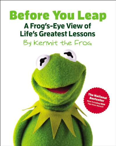 9780316183130: Before You Leap: A Frog's-Eye View of Life's Greatest Lessons (Muppets)