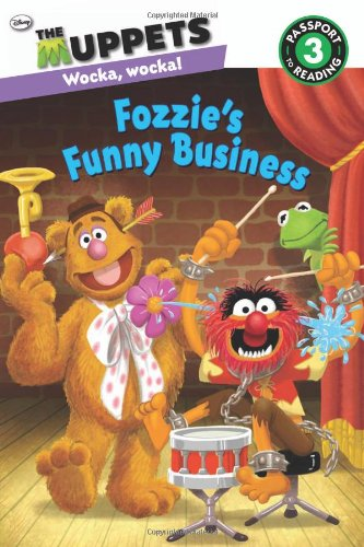 The Muppets: Fozzie's Funny Business (Passport to Reading Level 3): Ottersley, Martha T.