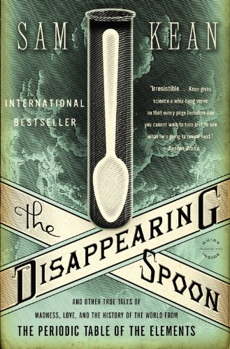 9780316185349: The Disappearing Spoon: And Other True Tales of Madness, Love, and the History of the World from the Periodic Table of the Elements