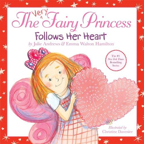 The Very Fairy Princess Follows Her Heart (Very Fairy Princess)