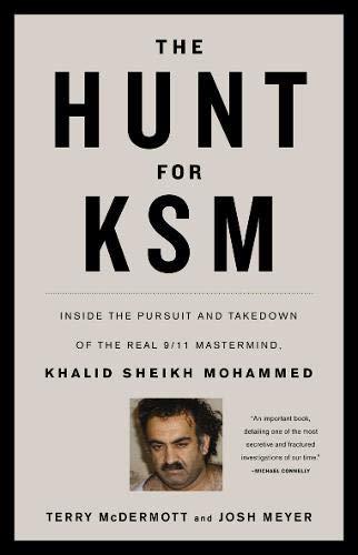 The Hunt for KSM: Inside the Pursuit: McDermott, Terry, Meyer,
