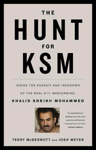 9780316186599: The Hunt for KSM: Inside the Pursuit and Takedown of the Real 9/11 Mastermind, Khalid Sheikh Mohammed
