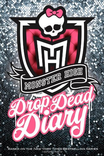 9780316186612: Monster High Drop Dead Diary