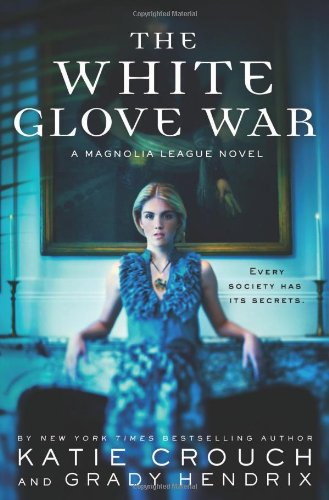The White Glove War (The Magnolia League): Crouch, Katie