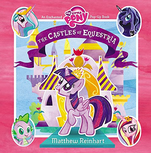 9780316188326: My Little Pony: The Castles of Equestria: An Enchanted My Little Pony Pop-Up Book