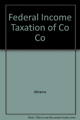 Federal Income Taxation of Corporations (Law school casebook series) (0316188387) by Doernberg, Richard L.