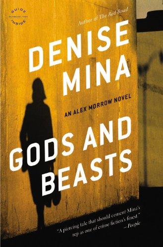 Gods and Beasts: A Novel (Alex Morrow Novels): Mina, Denise