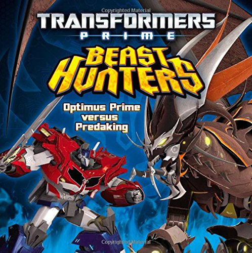 9780316188661: Transformers Prime Beast Hunters: Optimus Prime Versus Predaking