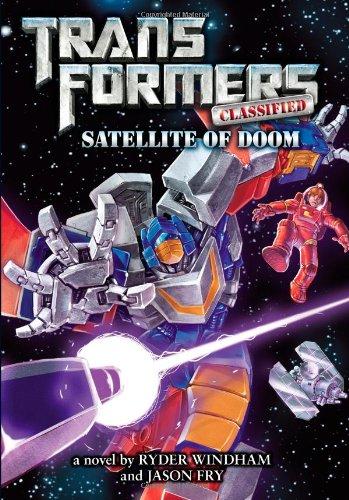Transformers Classified: Satellite of Doom: Windham, Ryder; Fry, Jason