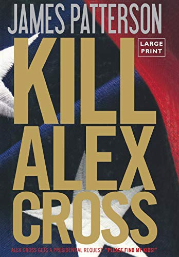 9780316189255: Kill Alex Cross (Alex Cross Novels)