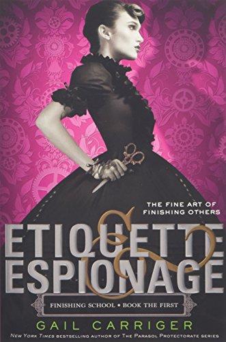 9780316190107: Etiquette & Espionage (Finishing School)