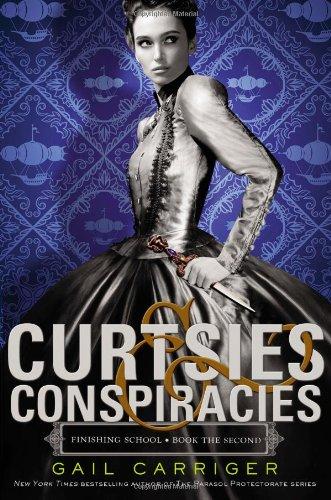 9780316190114: Curtsies & Conspiracies (Finishing School)