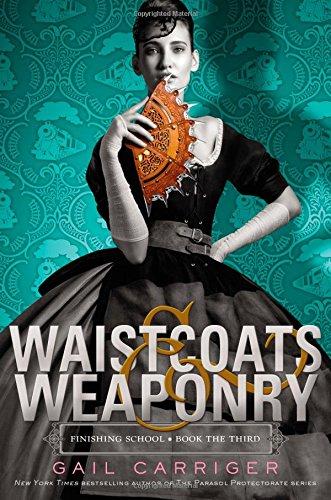 9780316190275: Waistcoats & Weaponry (Finishing School)
