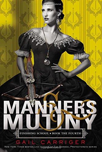 9780316190282: Manners & Mutiny (Finishing School)