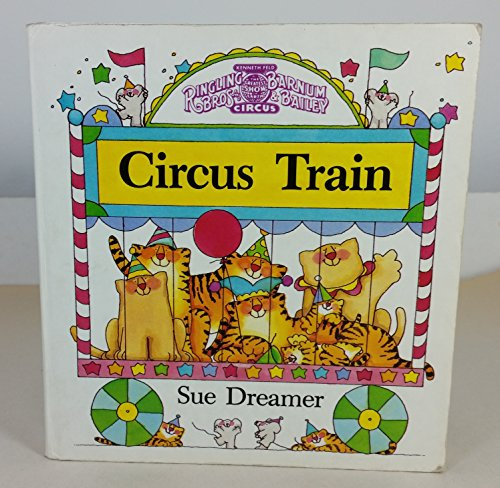 Circus Train (Ringling Bros. and Barnum & Bailey Book)