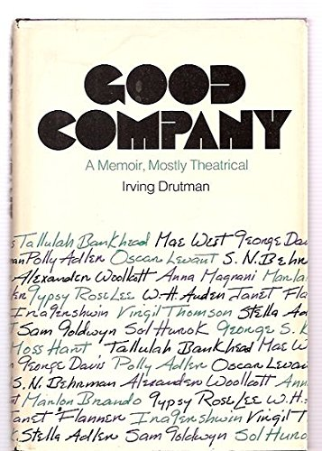 Good Company A Memoir, Mostly Theatrical: Drutman, Irving
