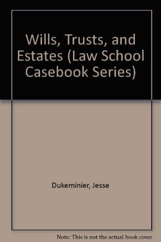 9780316195225: Wills, Trusts, and Estates (Law School Casebook Series)