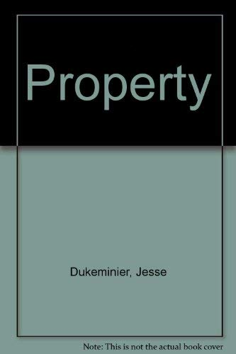 Property (Law school casebook series): Dukeminier, Jesse