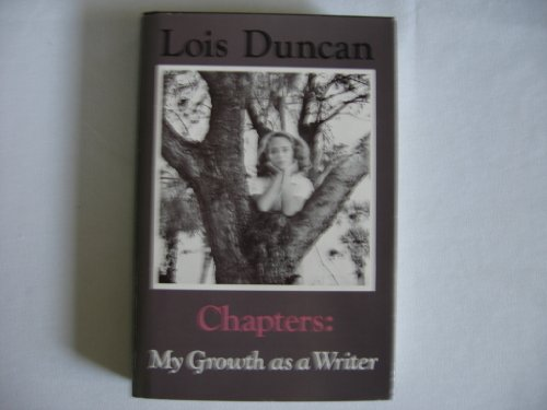 Chapters: My Growth As a Writer: Duncan, Lois