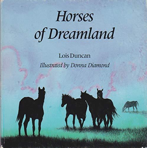 Horses of Dreamland: Duncan, Lois