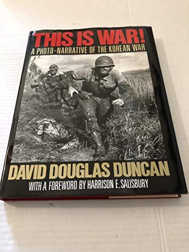 9780316195652: This Is War!: A Photo-Narrative of the Korean War