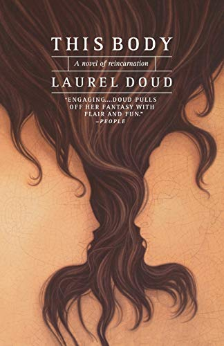 This Body: A Novel of Reincarnation: Doud, Laurel