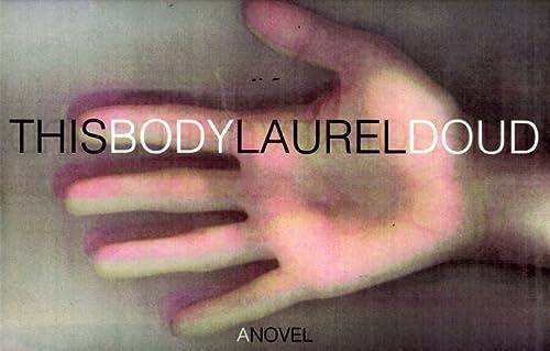 This Body: Doud, Laurel Marian