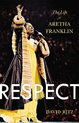 9780316196819: Respect: The Life of Aretha Franklin