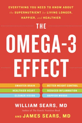 9780316196840: The Omega-3 Effect: Everything You Need to Know about the Supernutrient for Living Longer, Happier, and Healthier