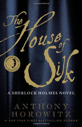 The House of Silk: A Sherlock Holmes Novel: Horowitz, Anthony
