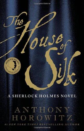 The House of Silk : A Sherlock Holmes Novel (Signed): Horowitz, Anthony