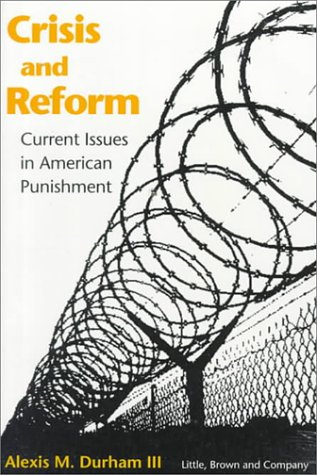 9780316197106: Crisis and Reform: Current Issues in American Punishment
