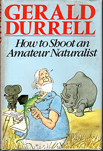 9780316197175: How to Shoot an Amateur Naturalist
