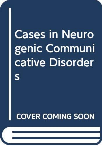 9780316197519: Cases in Neurogenic Communicative Disorders