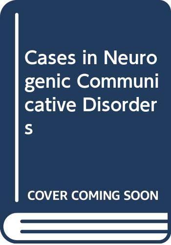9780316197519: Cases in Neurogenic Communicative Disorders
