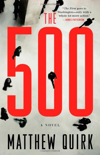 The 500 (Signed First Edition): Matthew Quirk