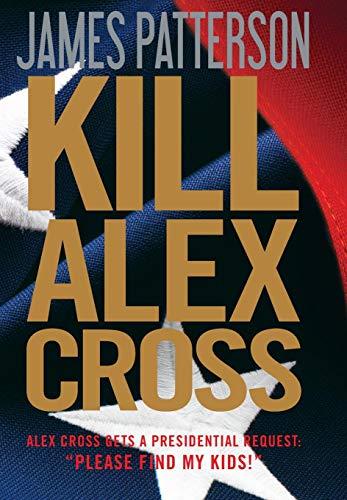 Kill Alex Cross: Patterson, James