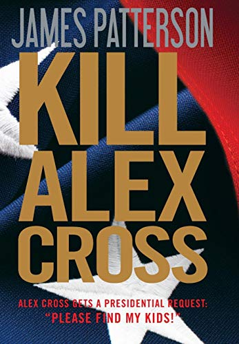 Kill Alex Cross: Patterson, James