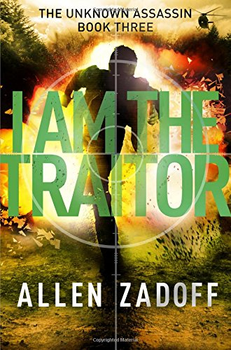 9780316199728: I Am the Traitor (The Unknown Assassin)