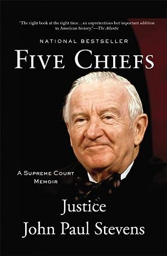 9780316199797: Five Chiefs: A Supreme Court Memoir