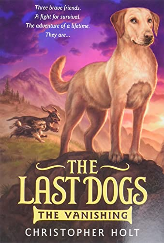 9780316200042: The Last Dogs: The Vanishing