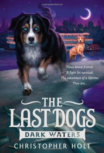 9780316200127: The Last Dogs: Dark Waters