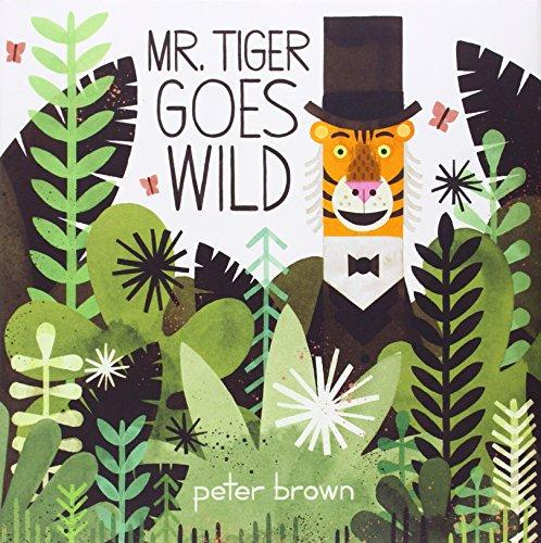 9780316200639: Mr. Tiger Goes Wild (Boston Globe-Horn Book Awards (Awards))