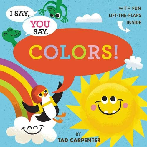 9780316200721: I Say, You Say Colors!