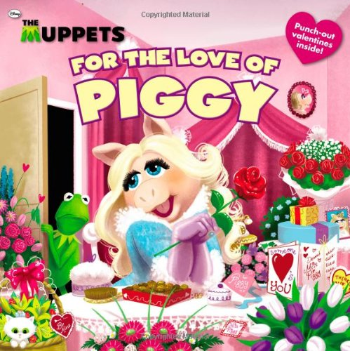 The Muppets: For the Love of Piggy: Ottersley, Martha T.