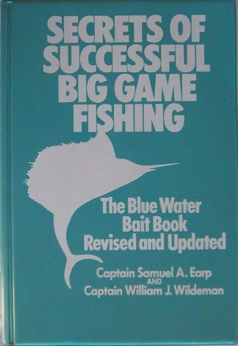 9780316203302: The blue water bait book;: Secrets of successful big game fishing