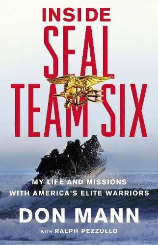 Inside SEAL Team Six: My Life and Missions with America's Elite Warriors: Mann, Don