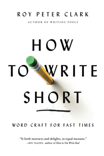 9780316204323: How to Write Short: Word Craft for Fast Times